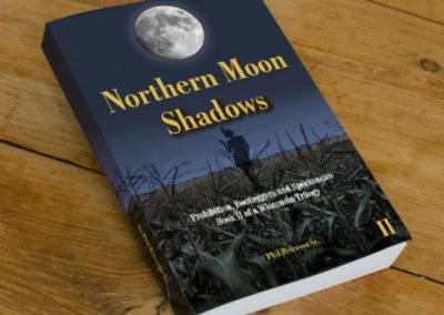 Northern Moon Shadows – Prohibition, Bootleggers and Speakeasies